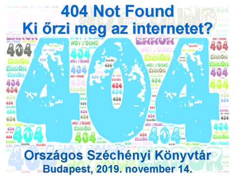 404 Not Found - Ki őrzi meg az internetet? (2019.)