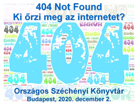 404 Not Found - Ki őrzi meg az internetet? (2020.)